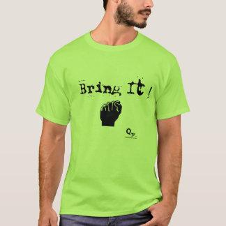 """Bring It""  T-Shirt"
