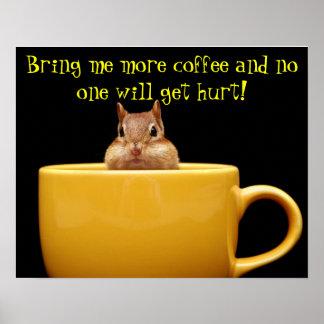 Bring me more coffee chipmunk posters
