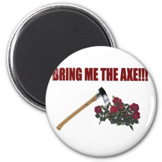 Bring Me The Axe!!! 2 Inch Round Magnet