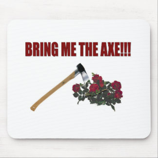 Bring Me The Axe!!! Mouse Pad