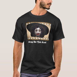 Bring Me The Axe! T-Shirt
