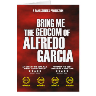 Bring Me The GEDCOM of Alfredo Garcia Card