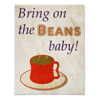 Bring on the Beans Coffee Quote Poster