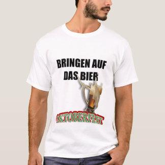 BRING ON THE BEER (GERMAN) T-Shirt