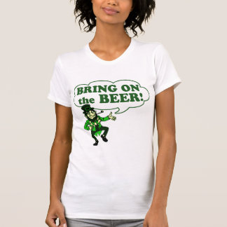 Bring On The Beer Leprechaun T-shirts