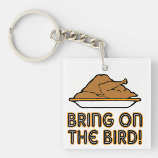 Bring On The Bird Thanksgiving Single-Sided Square Acrylic Keychain