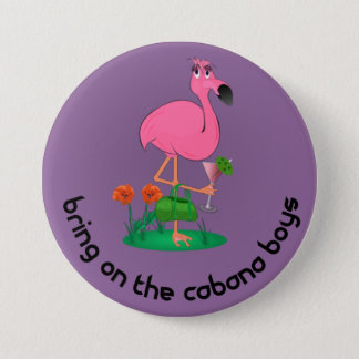 Bring on the cabana boys flamingo button