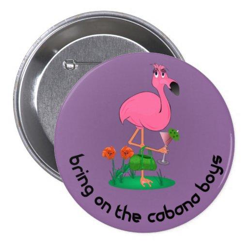 Bring on the cabana boys flamingo button