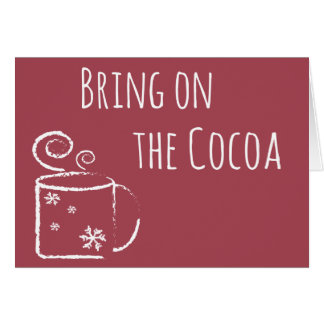 Bring on the Cocoa Greeting Card