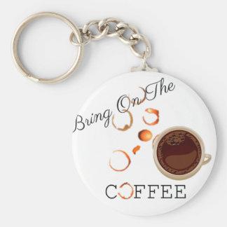 Bring On The Coffee Basic Round Button Keychain