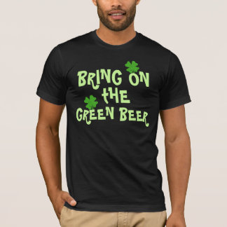 Bring On The Green Beer T-Shirt