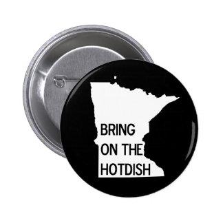 Bring on the Hotdish Funny Minnesota Pin Button