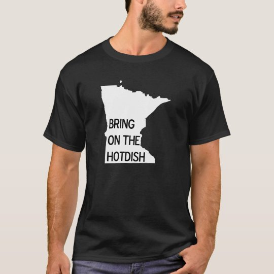 Bring on the Hotdish Funny Minnesota Tee Shirt