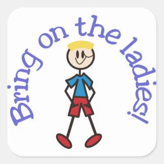 Bring on the Ladies! Square Sticker