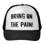 Bring On The Pain(TM) Hat