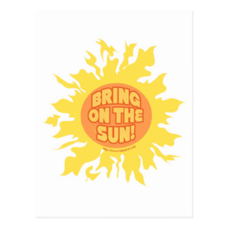 Bring on the sun! postcard