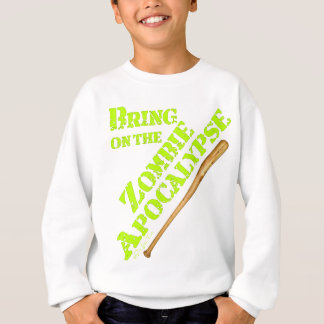 Bring on the Zombie Apocalypse 2 Sweatshirt