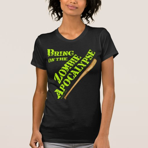 Bring on the Zombie Apocalypse 2 T Shirt