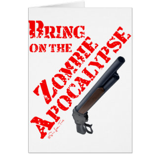 Bring on the Zombie Apocalypse Greeting Cards
