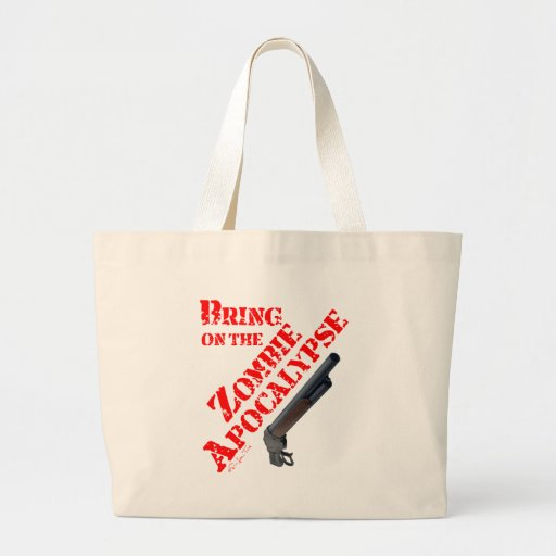 Bring on the Zombie Apocalypse Large Tote Bag