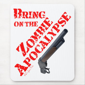 Bring on the Zombie Apocalypse Mouse Pad