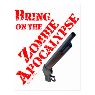 Bring on the Zombie Apocalypse Post Card
