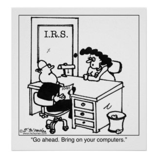 Bring On Your IRS Computers Poster