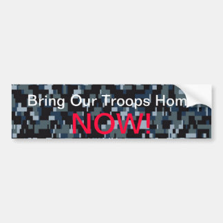 Bring Our Troops Home Now Bumper Sticker Car Bumper Sticker