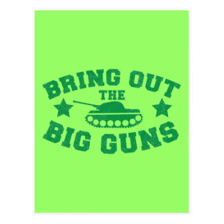 BRING OUT THE BIG GUNS with tank weapon Postcard