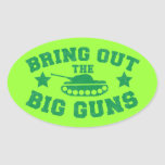 BRING OUT THE BIG GUNS with tank weapon Sticker