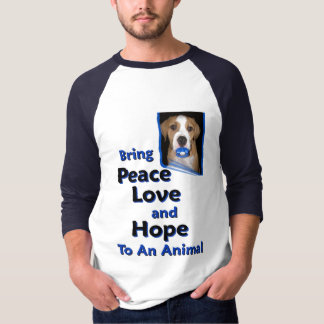 bring peace love and hope to a animal T-Shirt