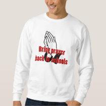 Bring Prayer Back to Schools Sweatshirt