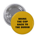 BRING THE CUP BACK TO THE BURGH BUTTON