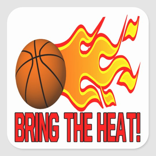 Bring The Heat Square Sticker