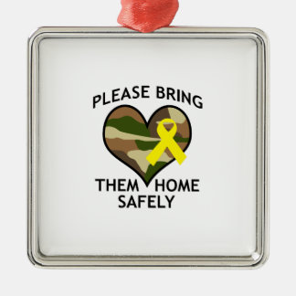 BRING THEM HOME SAFELY SQUARE METAL CHRISTMAS ORNAMENT