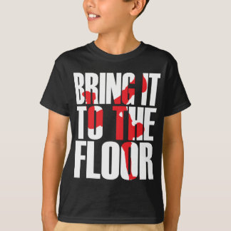 Bring_To_Floor_Wht.ai T-Shirt