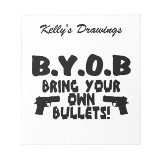Bring Your Own Bullets Notepad