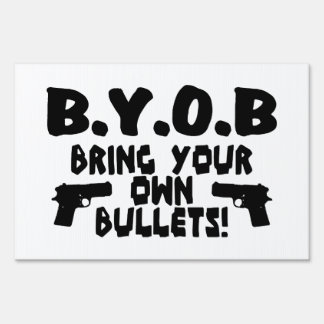 Bring Your Own Bullets Sign