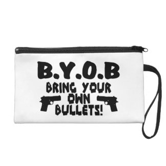 Bring Your Own Bullets Wristlet
