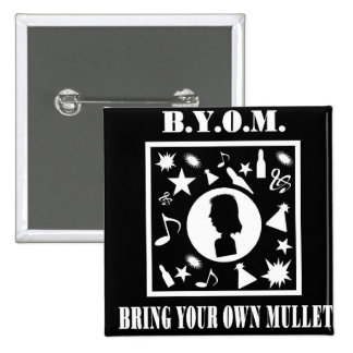 Bring Your Own Mullet (B.Y.O.M.) 2 Inch Square Button