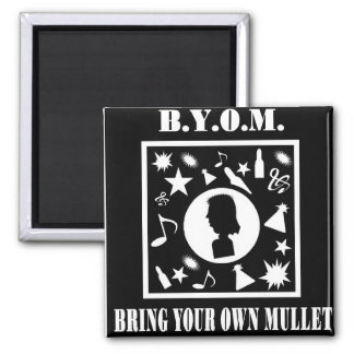 Bring Your Own Mullet (B.Y.O.M.) 2 Inch Square Magnet
