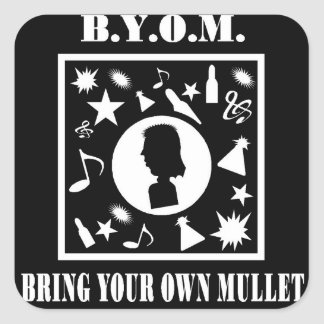 Bring Your Own Mullet (B.Y.O.M.) Square Sticker