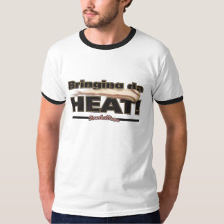 Bringing da HEAT T-Shirt