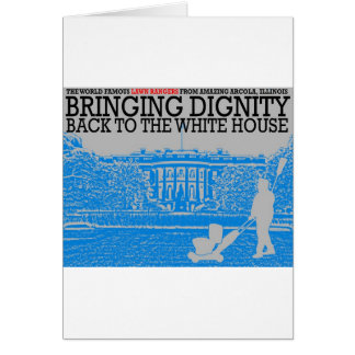 Bringing Dignity Back to the White House Card