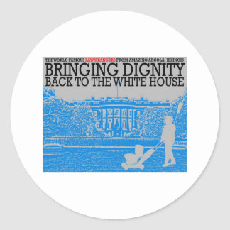 Bringing Dignity Back to the White House Classic Round Sticker