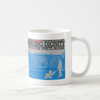 Bringing Dignity Back to the White House Coffee Mug