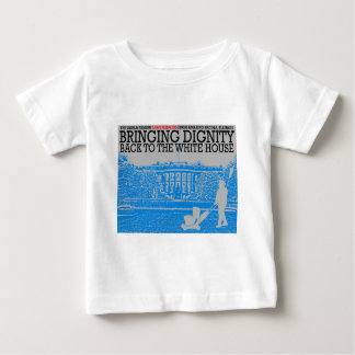 Bringing Dignity Back to the White House Infant T-shirt
