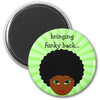 Bringing Funky Back Magnet