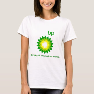 Bringing Oil To American Shores T-Shirt