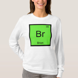 Brion Name Chemistry Element Periodic Table T-Shirt
